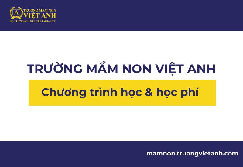 Tìm hiểu chương trình học và học phí trường Mầm Non Việt Anh TPHCM
